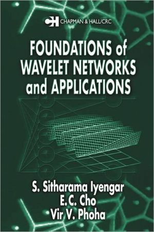 Foundations of Wavelet Networks and Applications - S. Sitharama Iyengar, V.V. Phoha