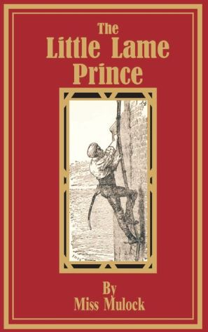 The Little Lame Prince - Miss Mulock
