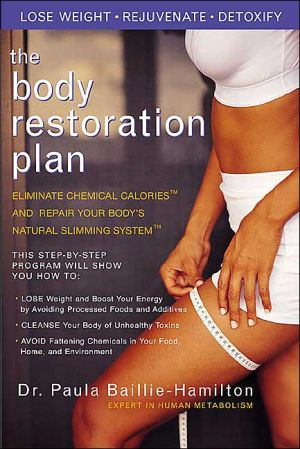The Body Restoration Plan: Eliminate Chemical Calories and Restore Your Body's Natural Slimming System - Paula Baillie-Hamilton