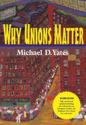 Why Unions Matter - Michael D. Yates