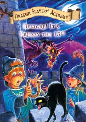 Beware! It's Friday the 13th (Dragon Slayers' Academy Series #13)