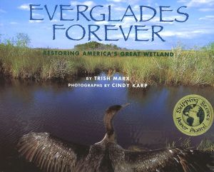Everglades Forever: Restoring America's Great Wetland - Trish Marx, Cindy Karp (Photographer)