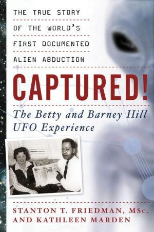 Captured! : The Betty and Barney Hill UFO Experience - Stanton & Marden Friedman