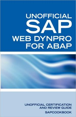 SAP Web Dynpro for ABAP Interview Questions: WD-ABAP Interview Questions, Answers, and Explanations: Unoffical Web Dynpro for ABAP: Unofficial SAP Web - Terry Clark, Sapcookbook, Press Equity Press