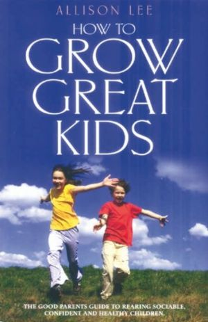 How To Grow Great Kids