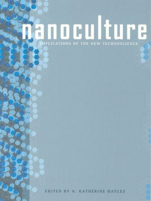 Nanoculture: Implications of the New Technoscience