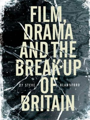 Film, Drama And The Break Up Of Britain