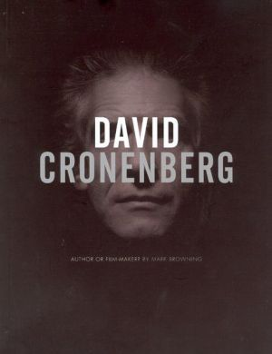 David Cronenberg: Author or Film-Maker? - Mark Browning