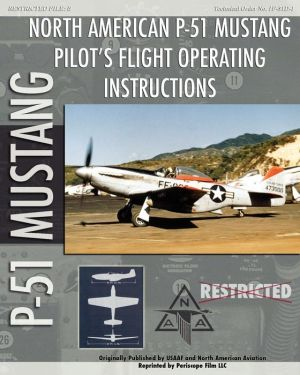 P-51 Mustang Pilot's Flight Operating Instructions - United States Army Air Force