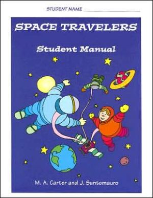 Space Travelers: Student Manual - M.A. Carter, J. Santomauro