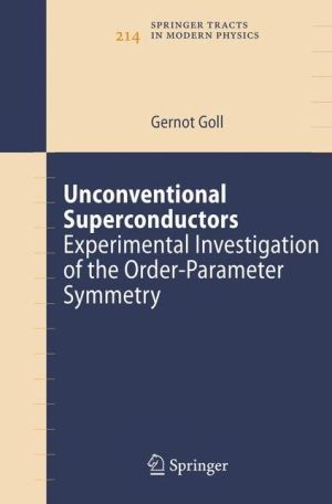 Unconventional Superconductors: Experimental Investigation of the Order-Parameter Symmetry - Gernot Goll