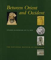 Between Orient and Occident: Studies in Honour of P.J. Riis - Lund, John / Pentz, Peter