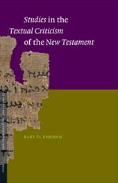 Studies in the Textual Criticism of the New Testament - Ehrman, Bart D.