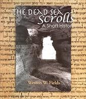 The Dead Sea Scrolls - Fields, Weston
