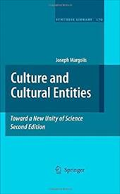 Culture and Cultural Entities - Toward a New Unity of Science - Margolis / Margolis, Joseph