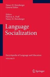 Language Socialization: Encyclopedia of Language and Education Volume 8 - Duff, Patricia A. / Hornberger, Nancy H.