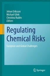 Regulating Chemical Risks: European and Global Challenges - Eriksson, Johan / Gilek, Michael / Ruden, Christina