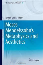 Moses Mendelssohn's Metaphysics and Aesthetics - Munk, Reinier W.