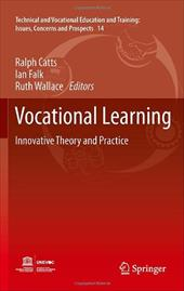 Vocational Learning: Innovative Theory and Practice - Catts, Ralph / Falk, Ian / Wallace, Ruth