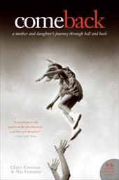 Come Back: A Mother and Daughter's Journey Through Hell and Back - Fontaine, Claire / Fontaine, Mia