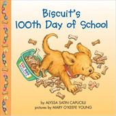 Biscuit's 100th Day of School - Capucilli, Alyssa Satin / Young, Mary O'Keefe