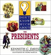 Don't Know Much about the Presidents - Davis, Kenneth C. / Martin, Pedro