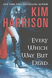 Every Which Way But Dead - Harrison, Kim