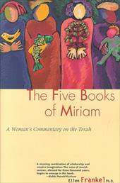 Five Books of Miriam: A Woman's Commentary on the Torah - Frankel, Ellen