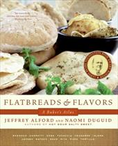 Flatbreads and Flavors: A Baker's Atlas - Alford, Jeffrey / Duguid, Naomi