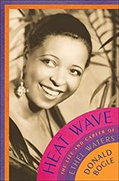 Heat Wave: The Life and Career of Ethel Waters - Bogle, Donald