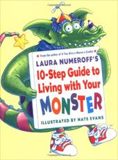 Laura Numeroff's 10-Step Guide to Living with Your Monster - Numeroff, Laura Joffe / Evans, Nate