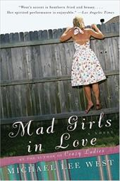 Mad Girls in Love - West, Michael Lee