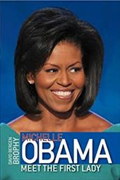 Michelle Obama: Meet the First Lady - Brophy, David B.