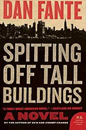 Spitting Off Tall Buildings - Fante, Dan
