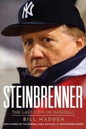 Steinbrenner: The Last Lion of Baseball - Madden, Bill