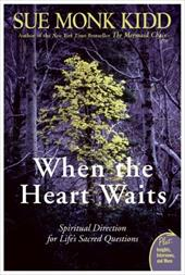 When the Heart Waits: Spiritual Direction for Life's Sacred Questions - Kidd, Sue Monk
