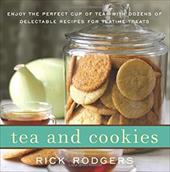 Tea & Cookies: Enjoy the Perfect Cup of Tea--With Dozens of Delectable Recipes for Teatime Treats - Rodgers, Rick / Fink, Ben