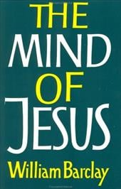 The Mind of Jesus - Barclay, William
