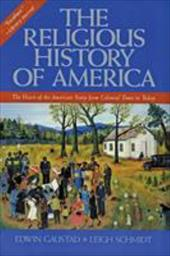 The Religious History of America: The Heart of the American Story from Colonial Times to Today - Gaustad, Edwin S. / Schmidt, Leigh
