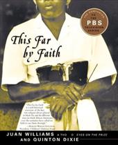 This Far by Faith: Stories from the African American Religious Experience - Williams, Juan