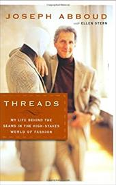 Threads: My Life Behind the Seams in the High-Stakes World of Fashion - Abboud, Joseph / Stern, Ellen