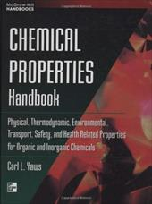Chemical Properties Handbook: Physical, Thermodynamics, Environmental Transport, Safety & Health Related Properties for Organic & - Yaws, Carl L. / Yaws Carl