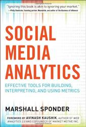 Social Media Analytics: Effective Tools for Building, Interpreting, and Using Metrics - Sponder, Marshall