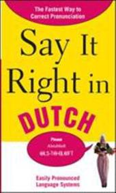 Say It Right in Dutch: Easily Pronounced Language Systems - Peters, Clyde