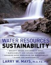 Water Resources Sustainability - Mays, Larry W.