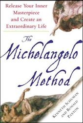 The Michelangelo Method: Release Your Inner Masterpiece and Create an Extraordinary Life - Schuman, Kenneth / Paxton, Ronald