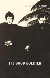 The Good Soldier - Ford, Ford Madox / Heller, Zoe