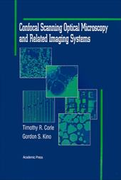 Confocal Scanning Optical Microscopy and Related Imaging Systems - Corle, Timothy R. / Kino, Gordon S.