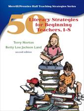 50 Literacy Strategies for Beginning Teachers, 1-8 - Norton, Terry L. / Land, Betty Lou Jackson