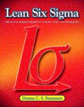Lean Six Sigma: Process Improvement Tools and Techniques - Summers, Donna C. S.